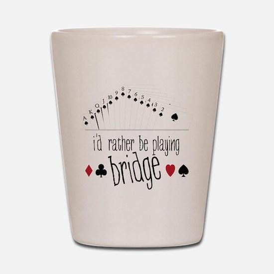 id rather be playing bridge Shot Glass