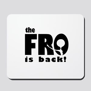 the FRO is back Mousepad