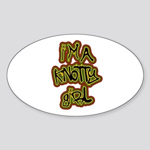 I'm a Knotty Girl Oval Sticker