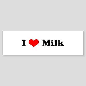 I Love Milk Bumper Sticker
