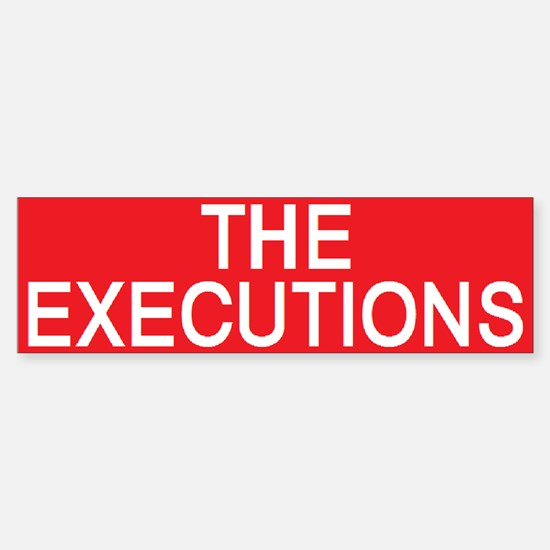 stop the executions Bumper Bumper Bumper Sticker