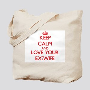 Keep Calm and Love your Ex-Wife Tote Bag