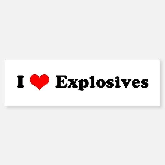 I Love Explosives Bumper Bumper Bumper Sticker