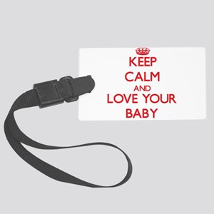 Keep Calm and Love your Baby Luggage Tag
