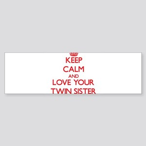 Keep Calm and Love your Twin Sister Bumper Sticker