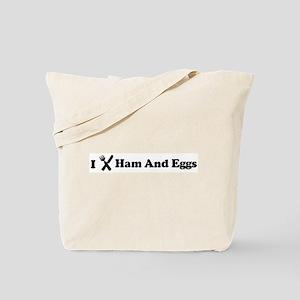 I Eat Ham And Eggs Tote Bag