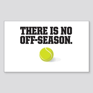 There is no off season - tennis Sticker