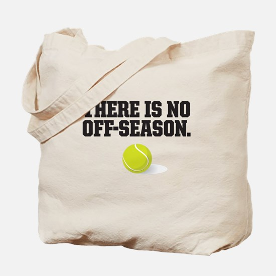 There is no off season - tennis Tote Bag