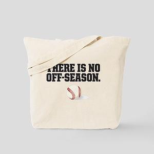 There is no off season - baseball Tote Bag