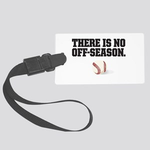 There is no off season - baseball Luggage Tag