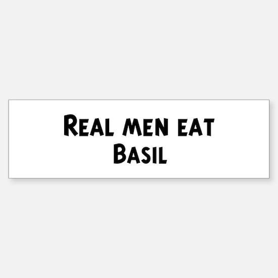Men eat Basil Bumper Bumper Bumper Sticker
