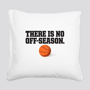 There is no off season - basketball Square Canvas