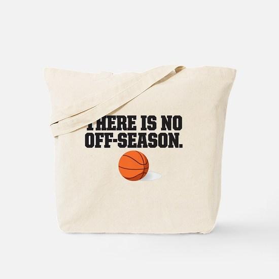 There is no off season - basketball Tote Bag