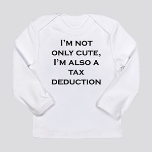 Cute Tax Deduction Long Sleeve T-Shirt