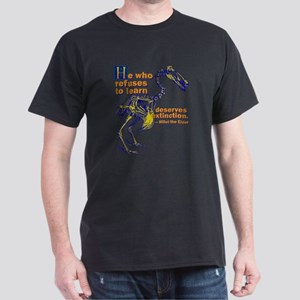 Who Refuses To Learn Dark T-Shirt
