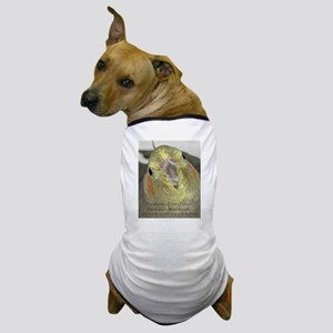 Cockatiel with Quote Dog T-Shirt