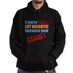 if youre ugly, lift weights Hoodie