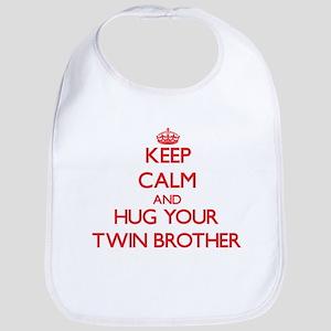 Keep Calm and HUG your Twin Brother Bib