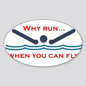 Why run when you can fly? Sticker