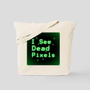 I See Dead Pixels Tote Bag