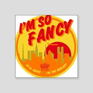 Im So Fancy Sticker