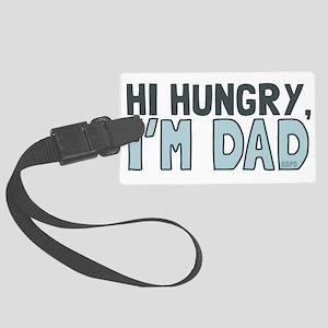 Hi Hungry Im Dad Luggage Tag