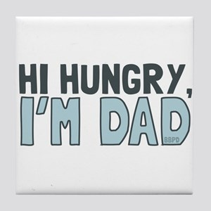 Hi Hungry Im Dad Tile Coaster