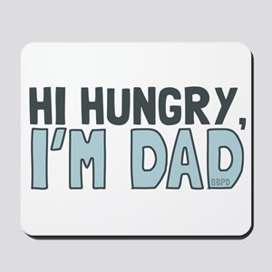 Hi Hungry Im Dad Mousepad