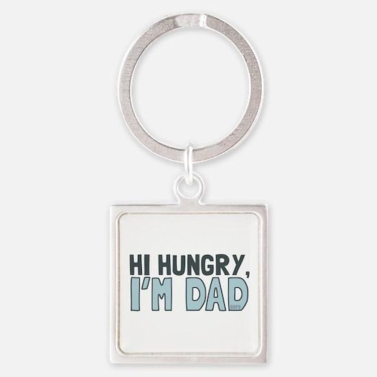 Hi Hungry Im Dad Keychains