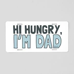 Hi Hungry Im Dad Aluminum License Plate