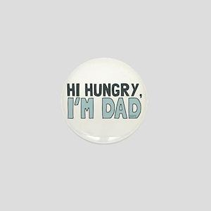 Hi Hungry Im Dad Mini Button
