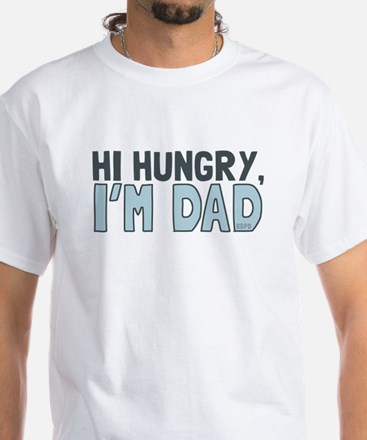 Hi Hungry Im Dad T-Shirt