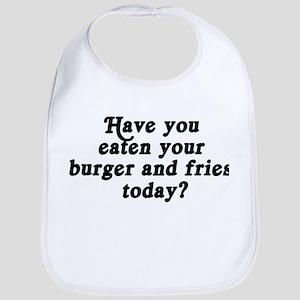 burger and fries today Bib