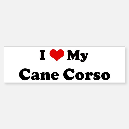 I Love Cane Corso Bumper Bumper Bumper Sticker
