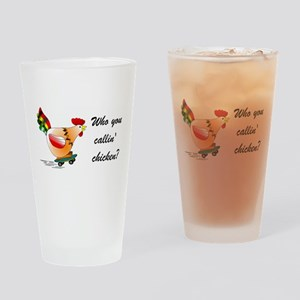 Who you callin' chicken? Drinking Glass