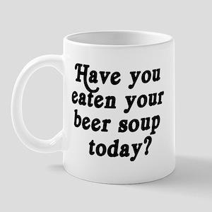beer soup today Mug