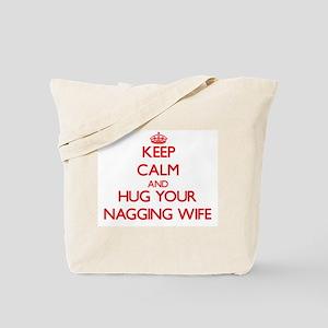 Keep Calm and HUG your Nagging Wife Tote Bag