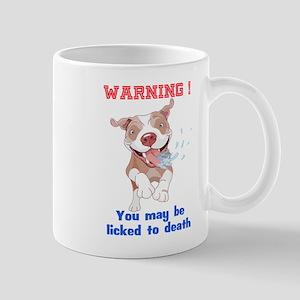 Warning Pitbull Licked to death Mugs