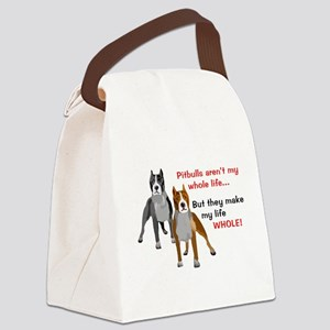 Pitbulls Make Life Whole Canvas Lunch Bag