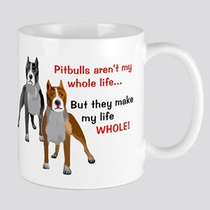 Pitbulls Make Life Whole Mugs