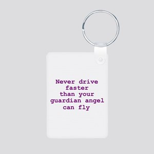 Never Drive Faster Than Your Guardian Angel Can Fl
