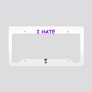 i hate everyone License Plate Holder