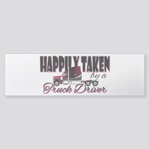 Happily Taken - Truck Driver Bumper Sticker