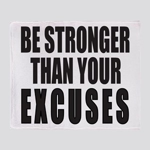 BE STRONGER THAN YOUR EXCUSES Throw Blanket