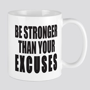 BE STRONGER THAN YOUR EXCUSES Mug