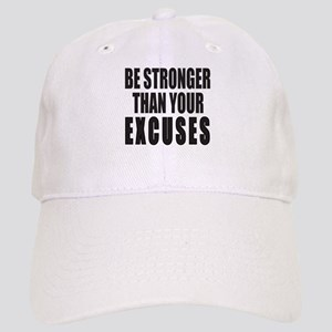 BE STRONGER THAN YOUR EXCUSES Cap