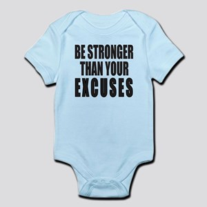 BE STRONGER THAN YOUR EXCUSES Infant Bodysuit