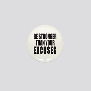 BE STRONGER THAN YOUR EXCUSES Mini Button