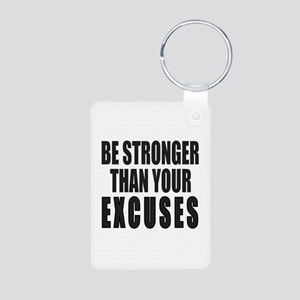 BE STRONGER THAN YOUR EXCU Aluminum Photo Keychain