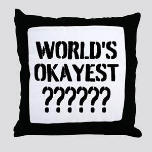 Worlds Okayest | Personalized Throw Pillow